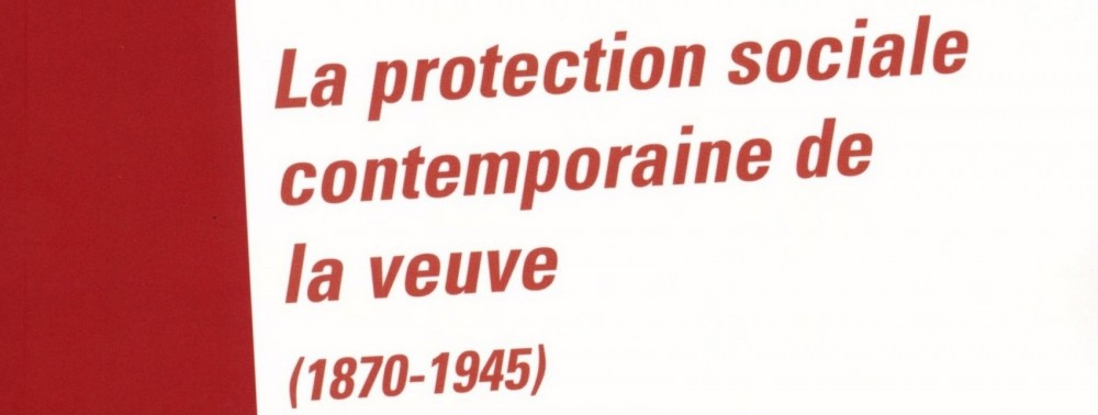 La protection sociale contemporaine de la veuve (1870-1945)